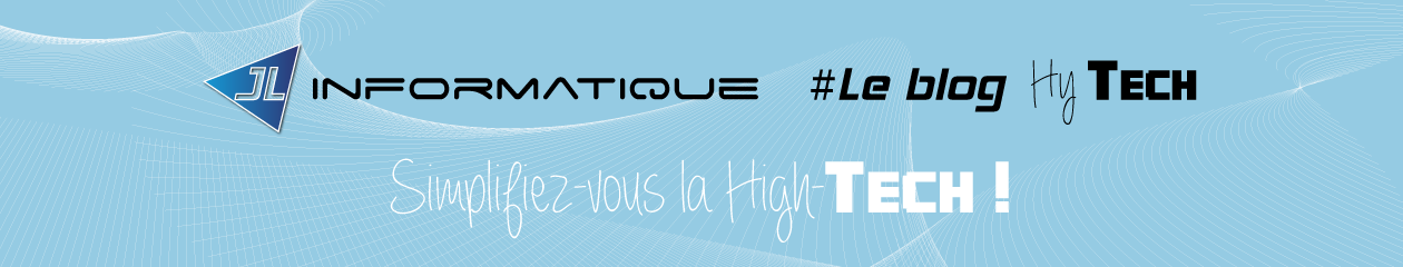 JL informatique #Le blog Hy Tech