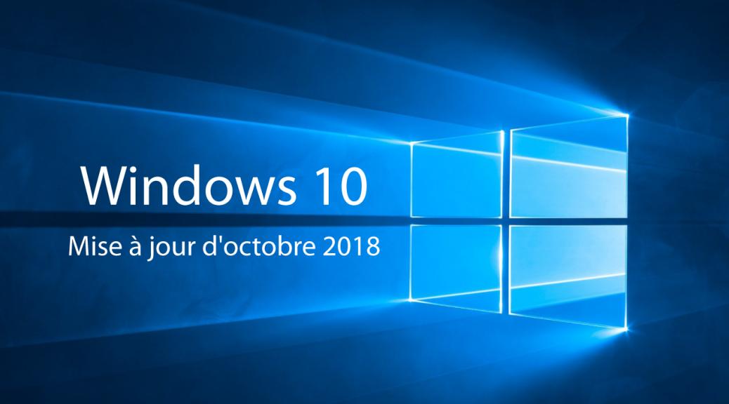 JL informatique # Le blog : Windows 10 mise à jour d'octobre 2018