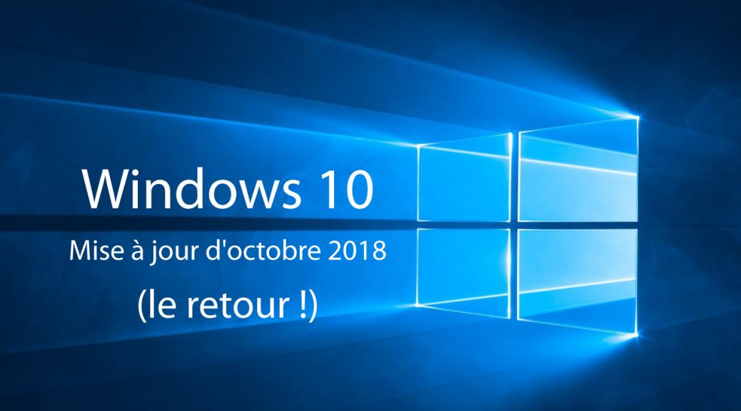 JL informatique # Le blog : Windows 10 mise à jour d'octobre 2018 le retour